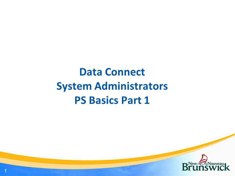 Data Connect System Administrators PS Basics Part 1 1
