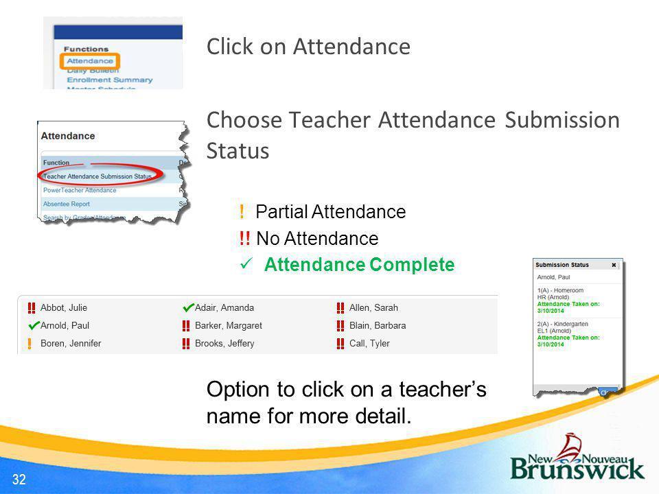 Click on Attendance Choose Teacher Attendance Submission Status ! Partial Attendance !! No Attendance Attendance Complete Option to click on a teacher