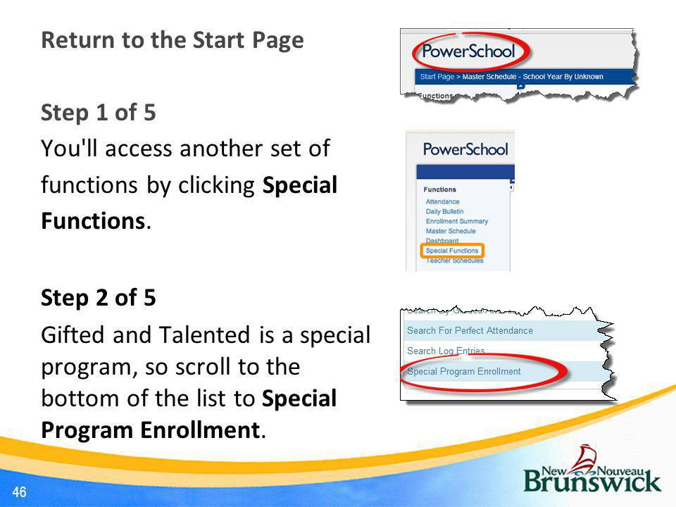 Return to the Start Page Step 1 of 5 You'll access another set of functions by clicking Special Functions. Step 2 of 5 Gifted and Talented is a specia