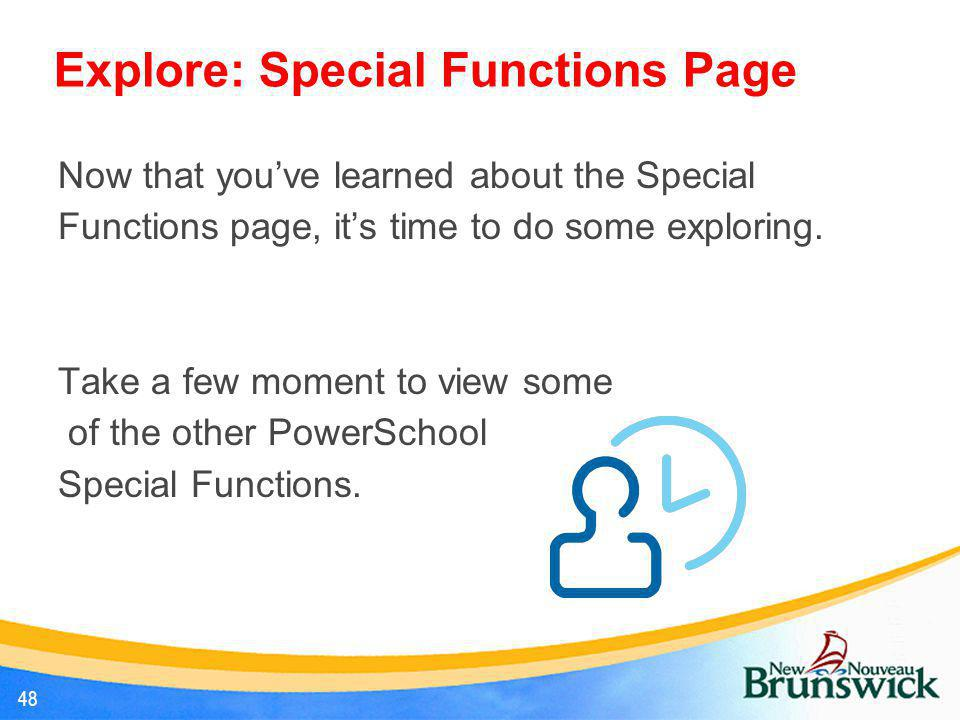 Explore: Special Functions Page Now that you've learned about the Special Functions page, it's time to do some exploring. Take a few moment to view so