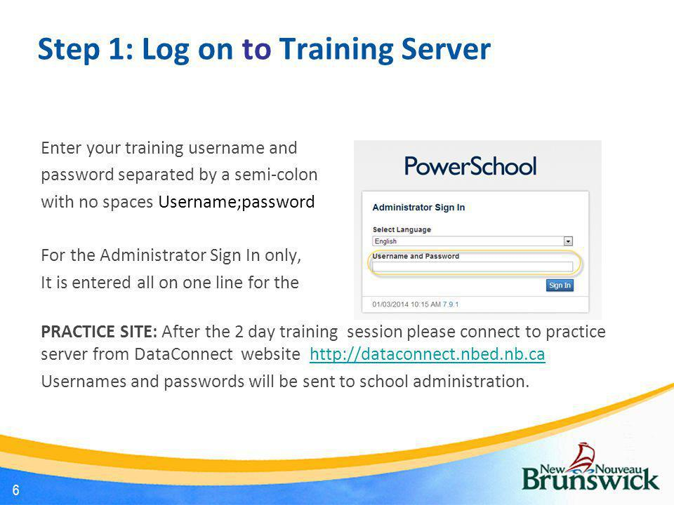 Step 1: Log on to Training Server Enter your training username and password separated by a semi-colon with no spaces Username;password For the Adminis