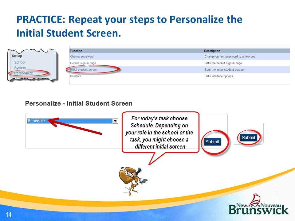 PRACTICE: Repeat your steps to Personalize the Initial Student Screen. 14