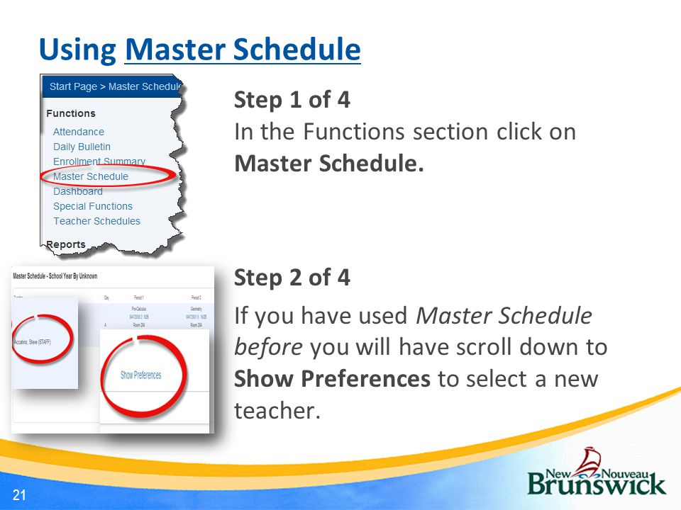 Using Master Schedule Step 1 of 4 In the Functions section click on Master Schedule. Step 2 of 4 If you have used Master Schedule before you will have