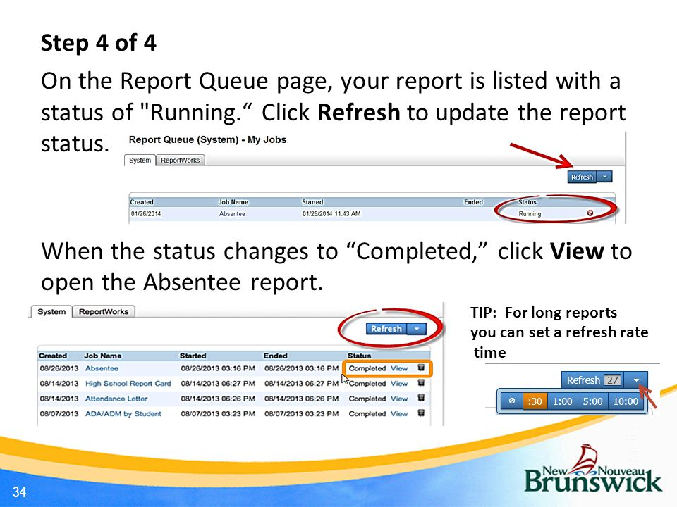 Step 4 of 4 On the Report Queue page, your report is listed with a status of