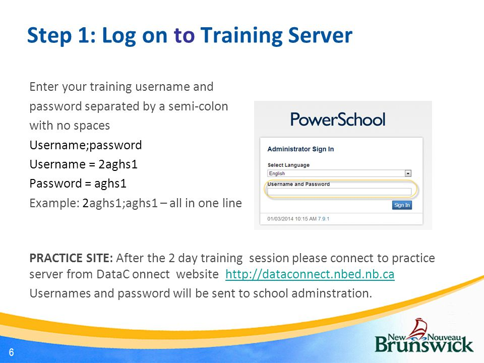 Step 1: Log on to Training Server Enter your training username and password separated by a semi-colon with no spaces Username;password Username = 2agh