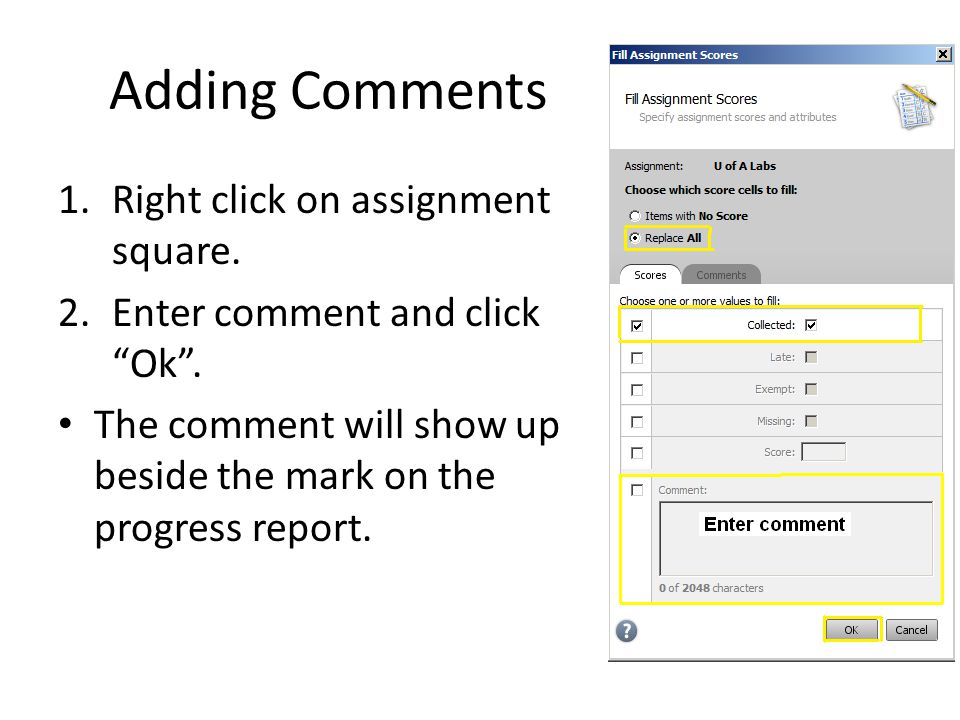Adding Comments 1.Right click on assignment square.