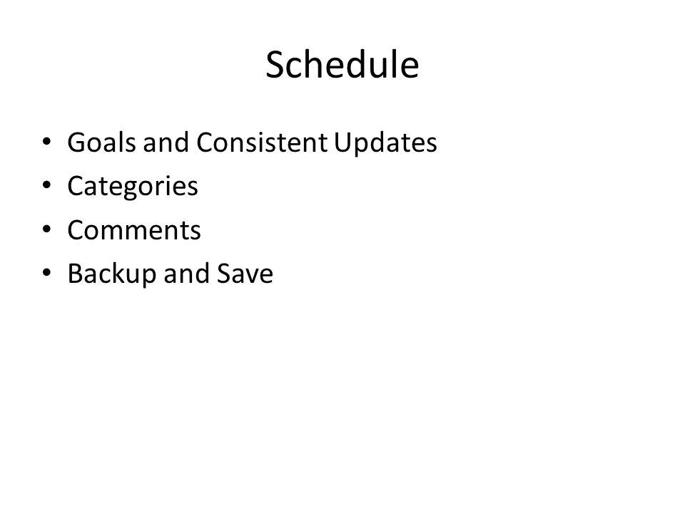 Schedule Goals and Consistent Updates Categories Comments Backup and Save