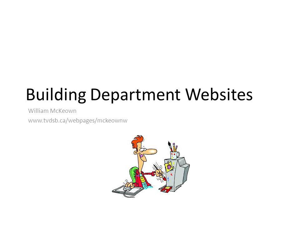 Building Department Websites William McKeown www.tvdsb.ca/webpages/mckeownw