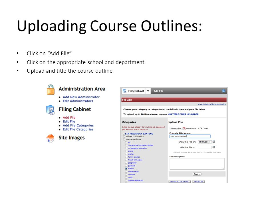 "Uploading Course Outlines: Click on ""Add File"" Click on the appropriate school and department Upload and title the course outline"