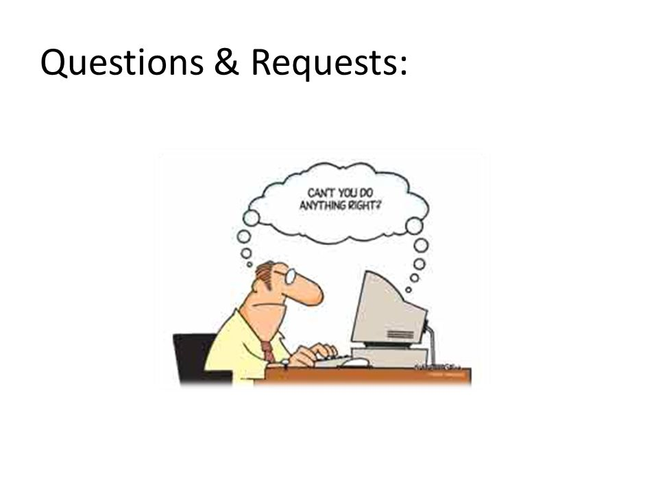 Questions & Requests: