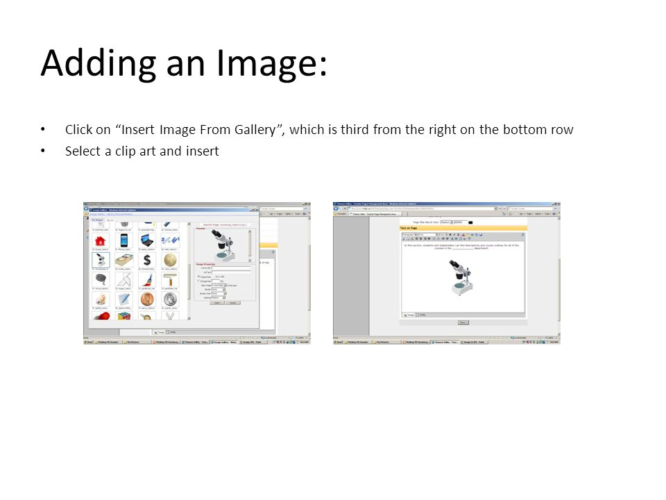 "Adding an Image: Click on ""Insert Image From Gallery"", which is third from the right on the bottom row Select a clip art and insert"
