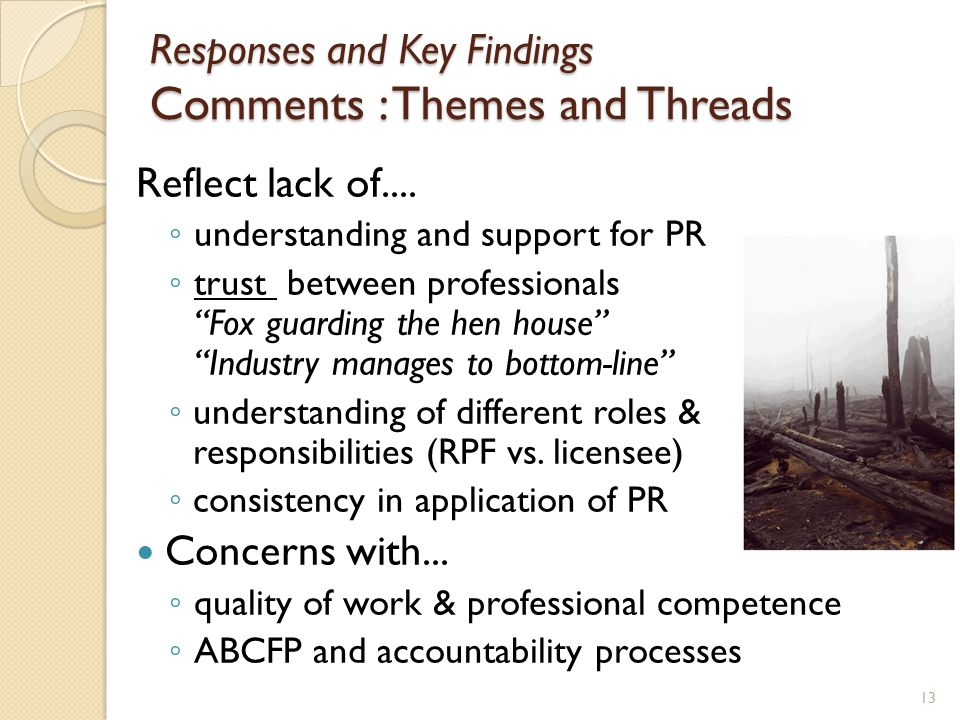 Responses and Key Findings Comments : Themes and Threads Reflect lack of....