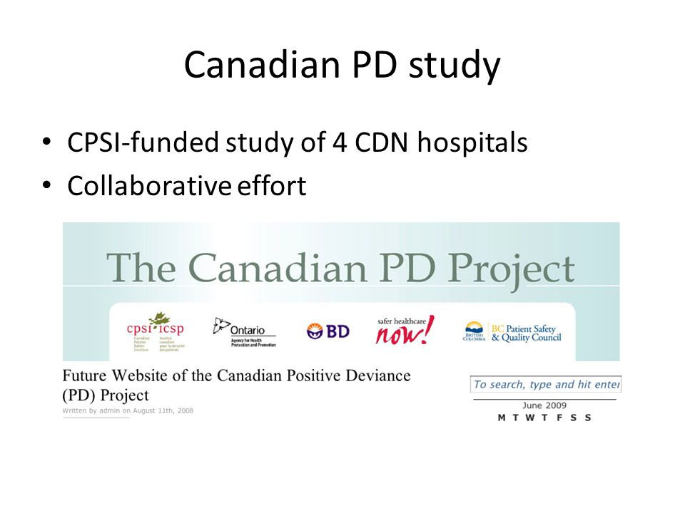 Canadian PD study CPSI-funded study of 4 CDN hospitals Collaborative effort