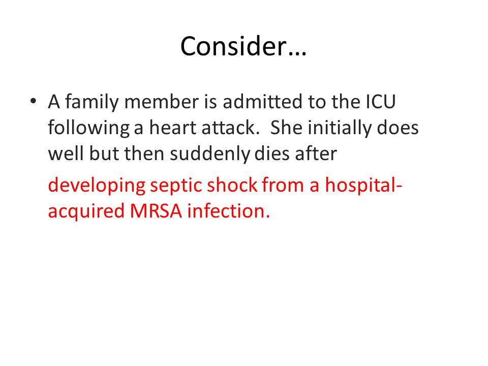 Consider… A family member is admitted to the ICU following a heart attack.