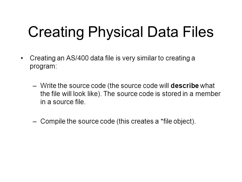 How do we create data physical files?