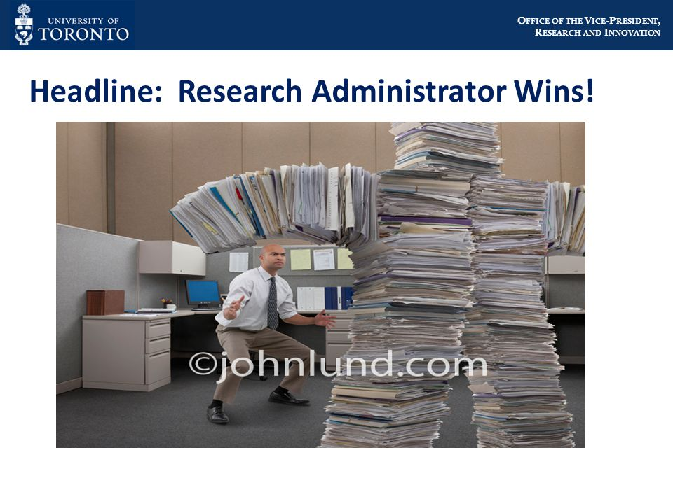 O FFICE OF THE V ICE -P RESIDENT, R ESEARCH AND I NNOVATION Headline: Research Administrator Wins!