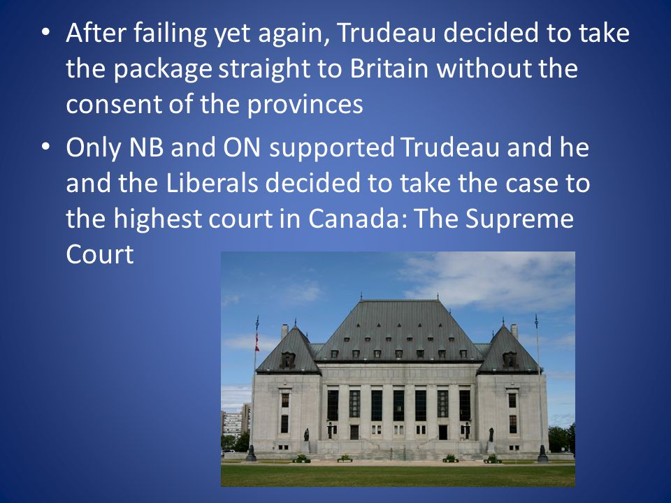 The Supreme Court Decision the judges declared that there was no law stopping the federal gvt but that they needed a substantial number of provinces to agree before a change was made after late night meetings, all provinces agreed on a compromise bill except Quebec the bill to patriate the Canadian Constitution finally passed in December, 1981