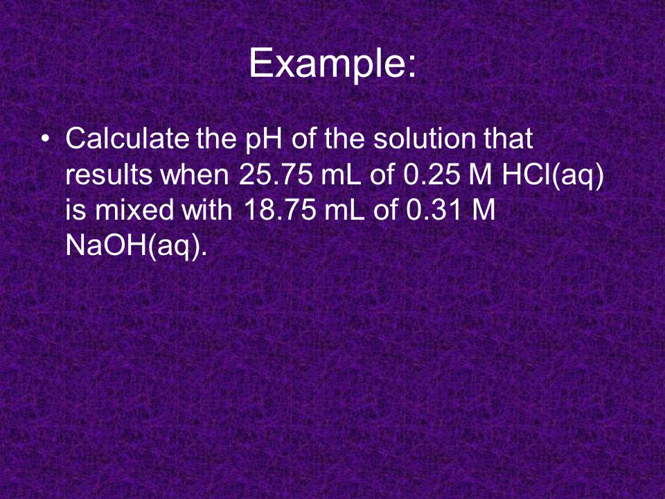 The steps to follow: 1.Look at chemical formula 2.Calculate the amount of each reactant using the equation: mol = mol/L x L 3.If there is more [H+] or [OH-] within the formula, multiply the concentration by that number 4.The extra reactant, is it an acid or base.
