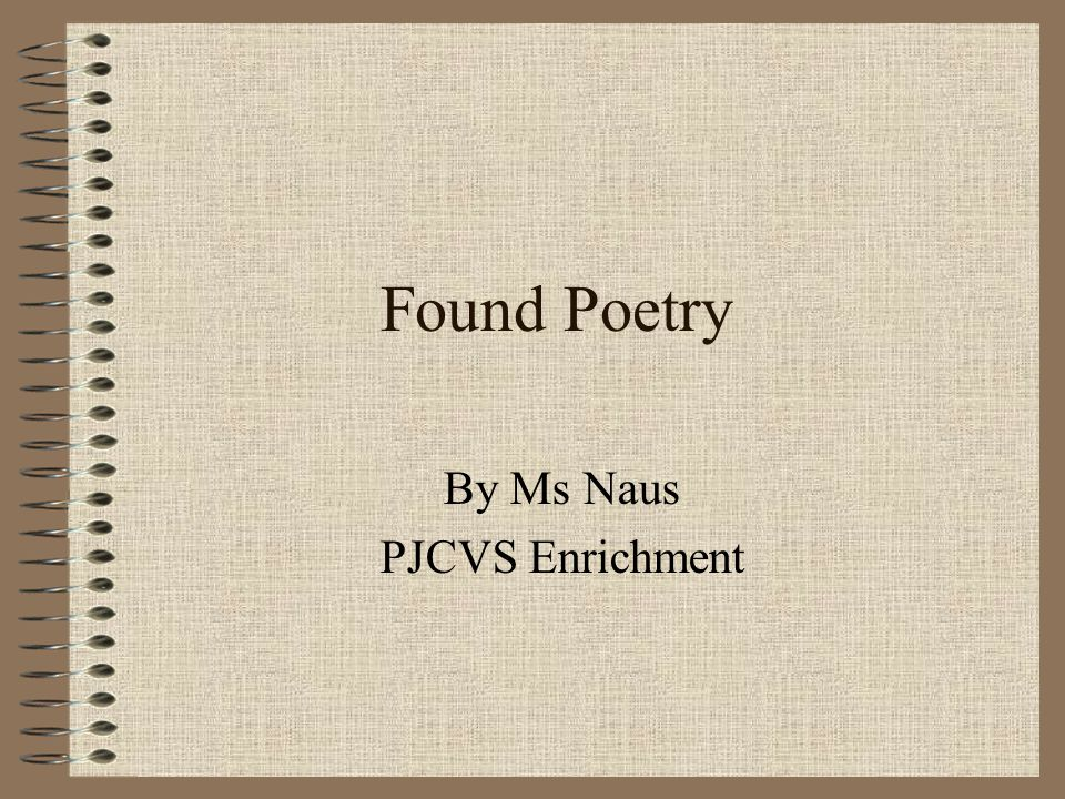Found Poetry By Ms Naus PJCVS Enrichment