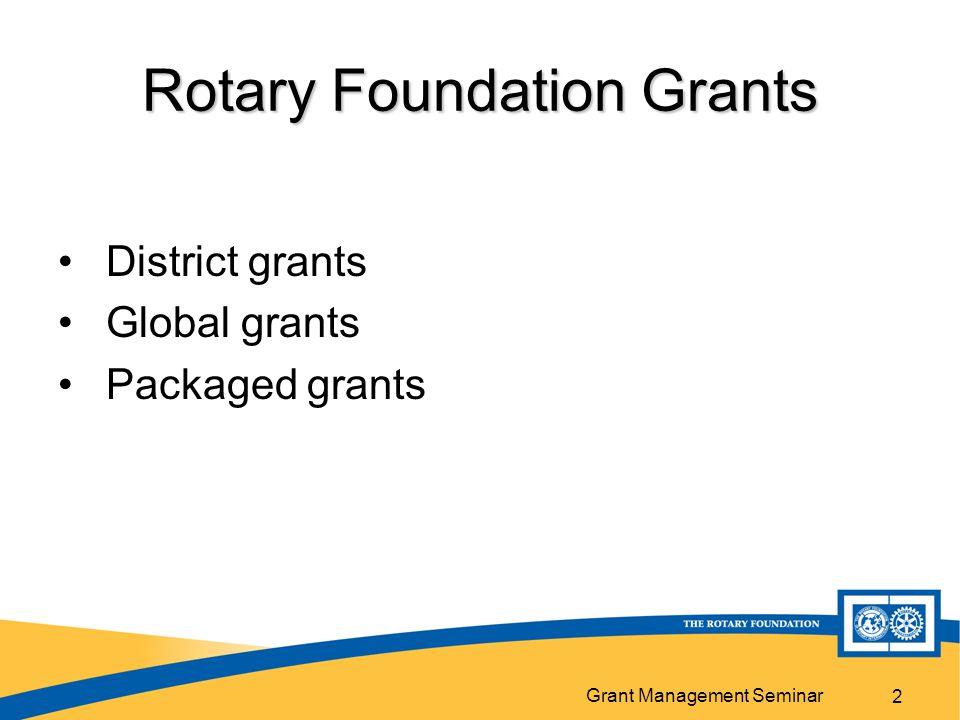 Grant Management Seminar Rotary Foundation District Committee Foundation Chair: Ann Harris – rotaryann@gmail.comrotaryann@gmail.com District Grants Chair: Chris Unfug - cunfug1408@msn.comcunfug1408@msn.com Global Grants Chair: Peter Jeschofnig – pjeschofnig@gmail.compjeschofnig@gmail.com Scholarship Chair: Dennis Shoemaker - hds8960@gmail.comhds8960@gmail.com Vocational Training Team Chair (VTT): Claudine Bogart - crb32@msn.com crb32@msn.com Annual & Perm.