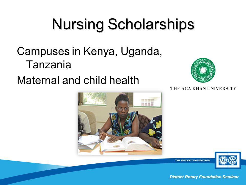 Grant Management Seminar District Rotary Foundation Seminar Nursing Scholarships Campuses in Kenya, Uganda, Tanzania Maternal and child health