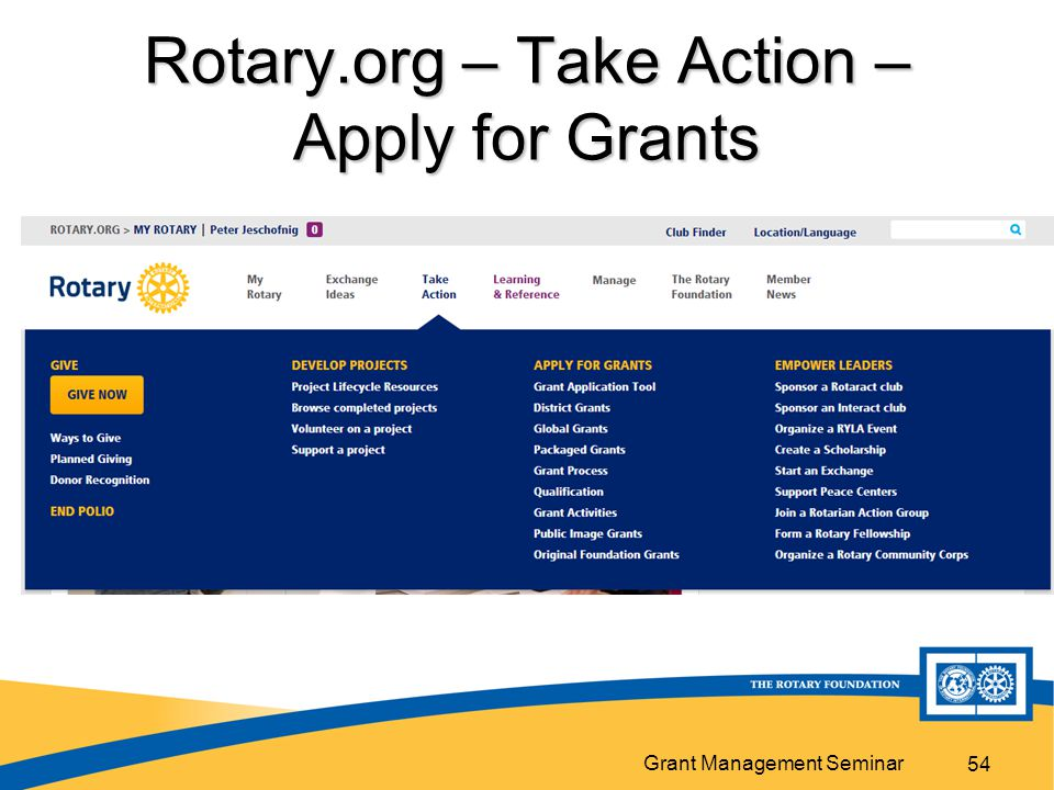 Grant Management Seminar Rotary.org – Take Action – Apply for Grants 54
