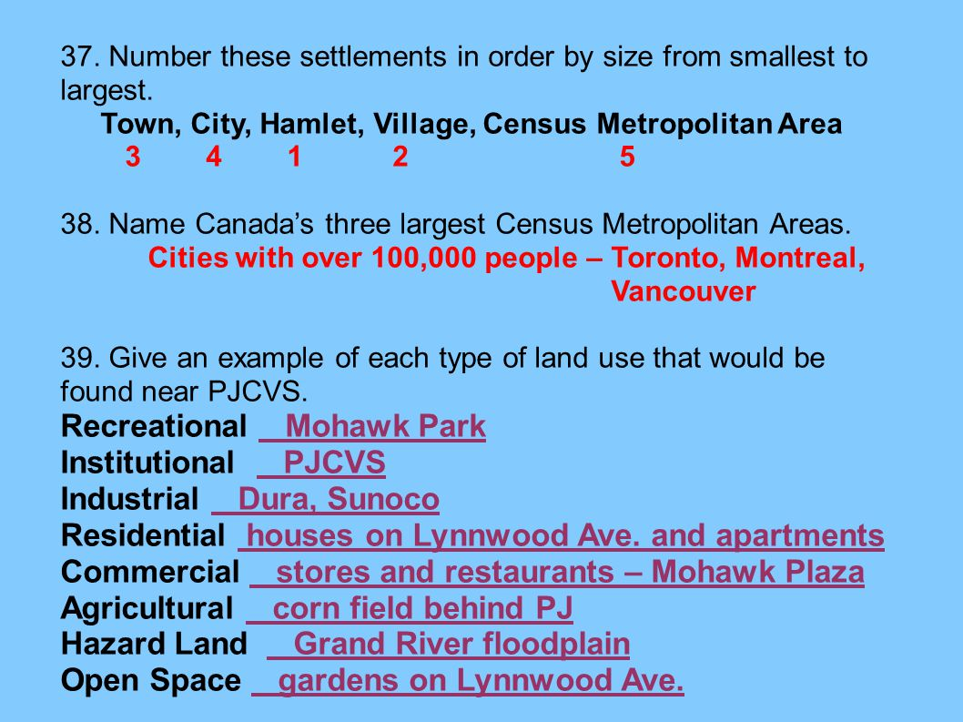 37. Number these settlements in order by size from smallest to largest. Town, City, Hamlet, Village, Census Metropolitan Area 3 4 1 2 5 38. Name Canad