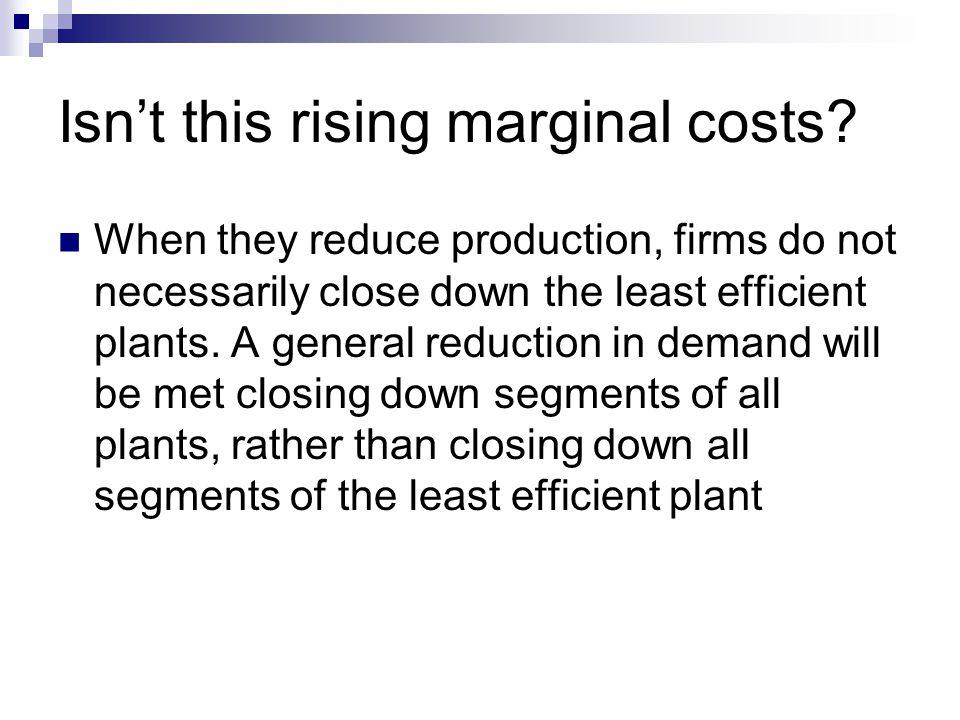 Isn't this rising marginal costs.