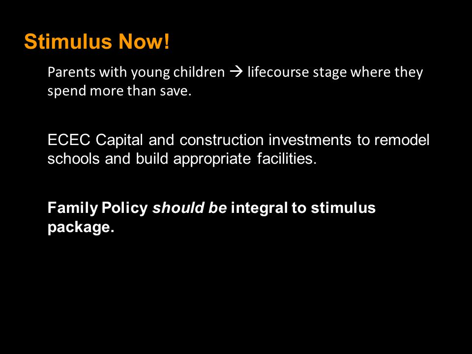 Stimulus Now. Parents with young children  lifecourse stage where they spend more than save.