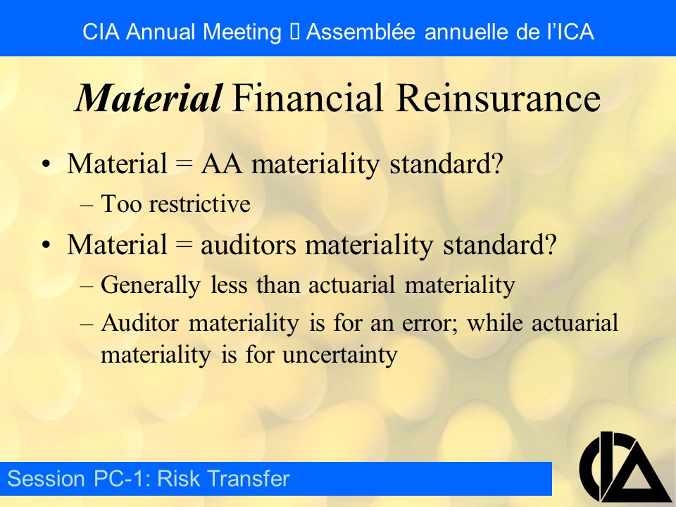 CIA Annual Meeting  Assemblée annuelle de l'ICA Material = AA materiality standard.