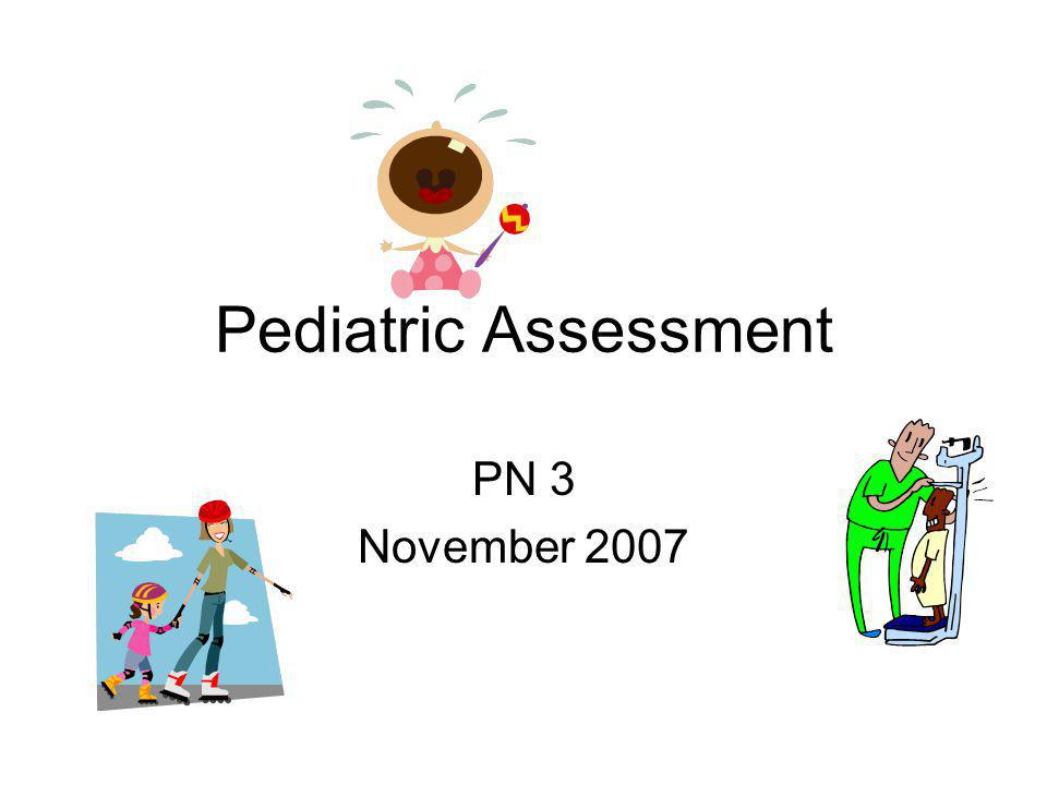 Pediatric Assessment PN 3 November 2007