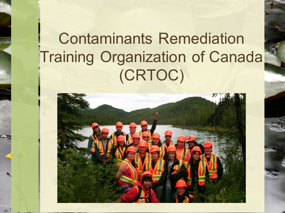 Contaminants Remediation Training Organization of Canada (CRTOC)