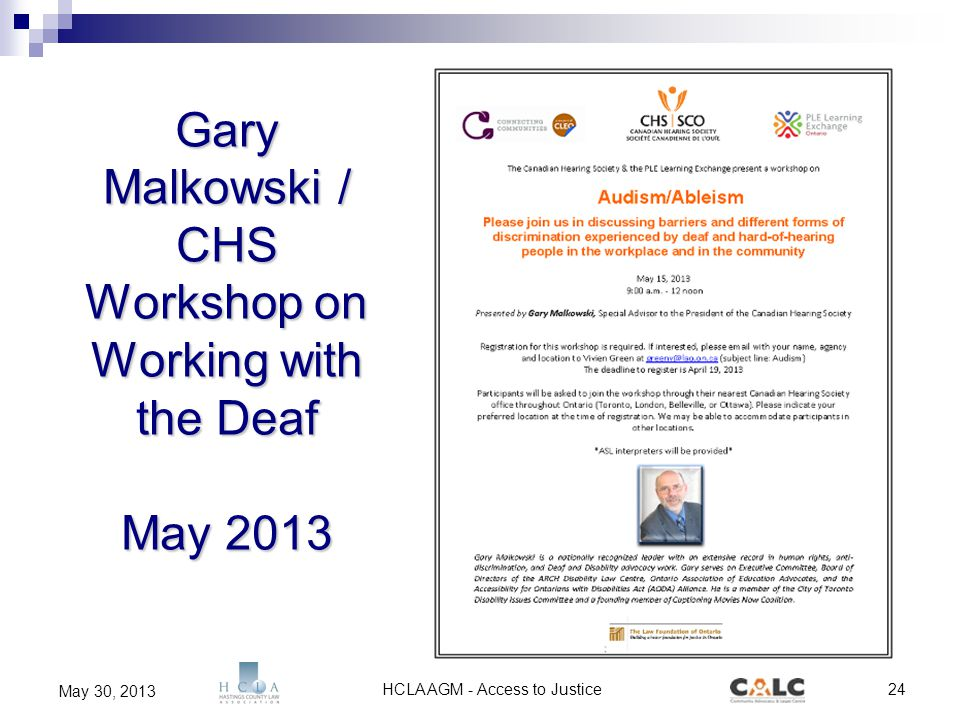 HCLA AGM - Access to Justice24 May 30, 2013 Gary Malkowski / CHS Workshop on Working with the Deaf May 2013