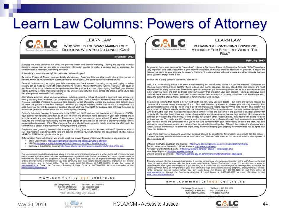 HCLA AGM - Access to Justice44 May 30, 2013 Learn Law Columns: Powers of Attorney