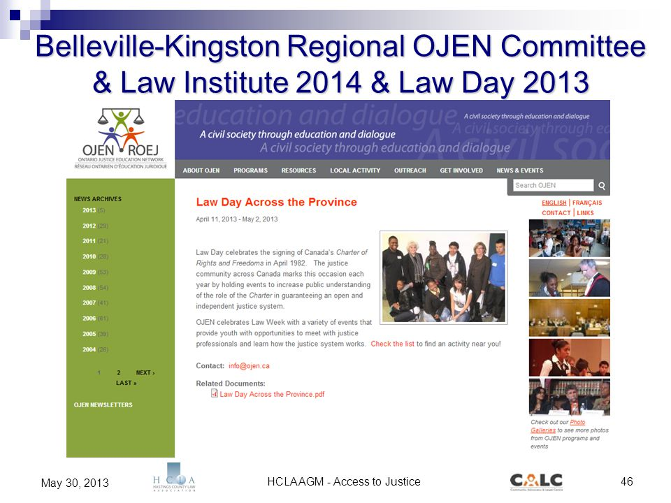 HCLA AGM - Access to Justice46 May 30, 2013 Belleville-Kingston Regional OJEN Committee & Law Institute 2014 & Law Day 2013