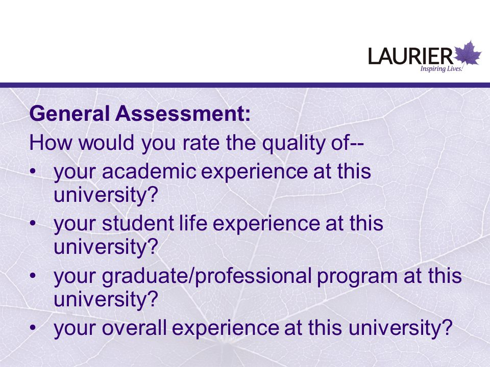 General Assessment: How would you rate the quality of-- your academic experience at this university.