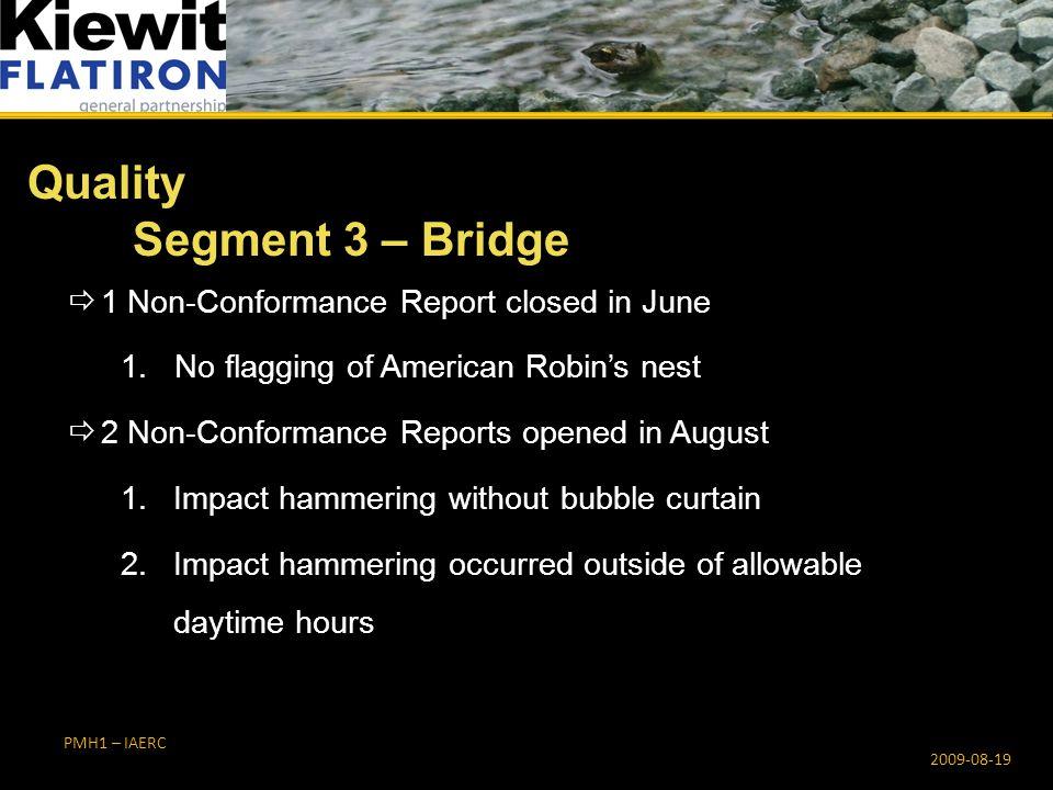 PMH1 – IAERC Quality Segment 3 – Bridge 2009-08-19  1 Non-Conformance Report closed in June 1.