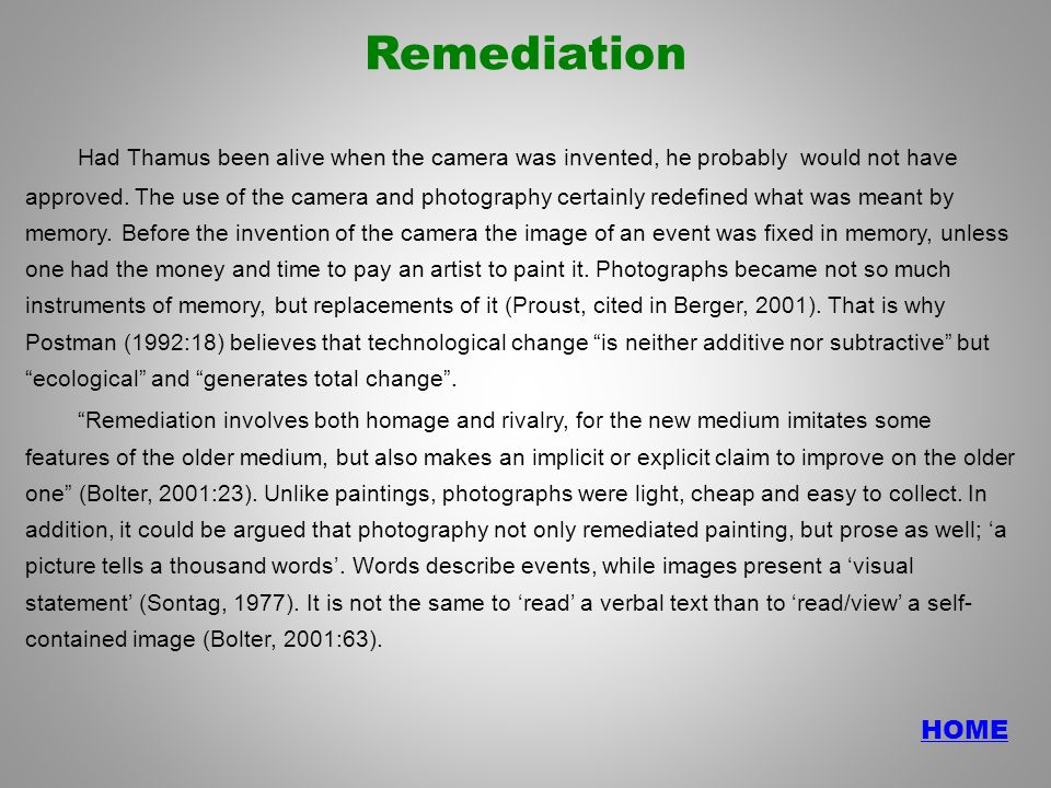 HOME Remediation Had Thamus been alive when the camera was invented, he probably would not have approved.