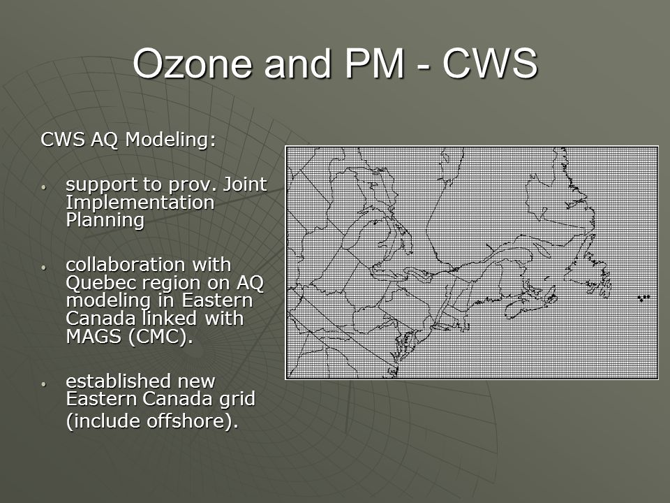 Ozone and PM - CWS CWS AQ Modeling: support to prov.