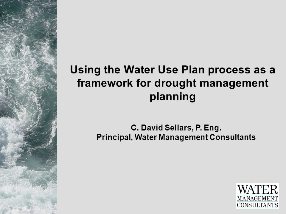 Using the Water Use Plan process as a framework for drought management planning C.