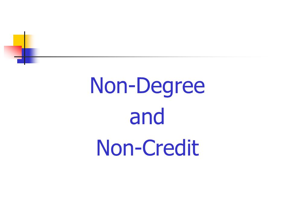 Non-Degree and Non-Credit