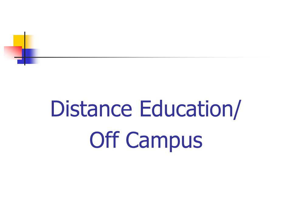 Distance Education/ Off Campus