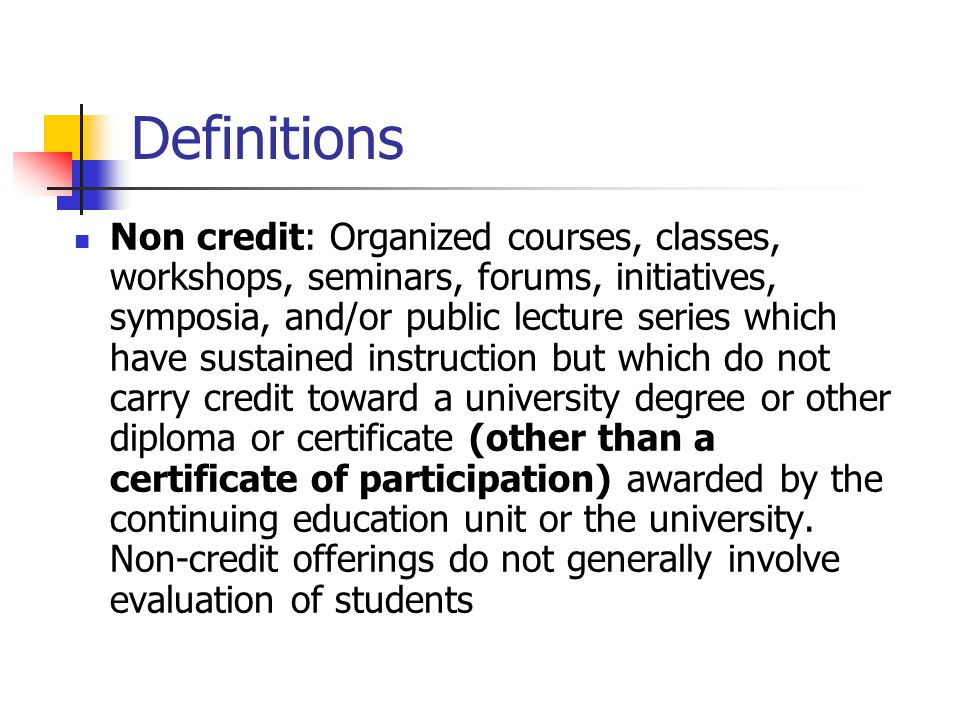 Non-Degree and Non-Credit: Costs Expected to be Covered N (32) % Promotion costs 31 97 Direct costs incl.