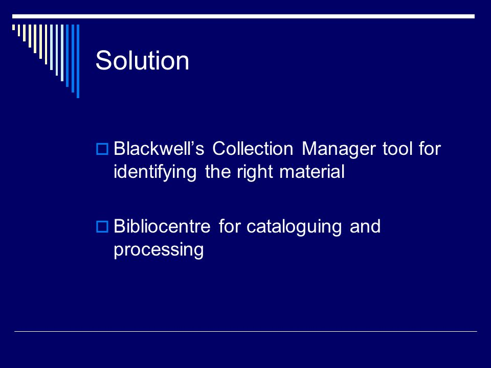 Solution  Blackwell's Collection Manager tool for identifying the right material  Bibliocentre for cataloguing and processing