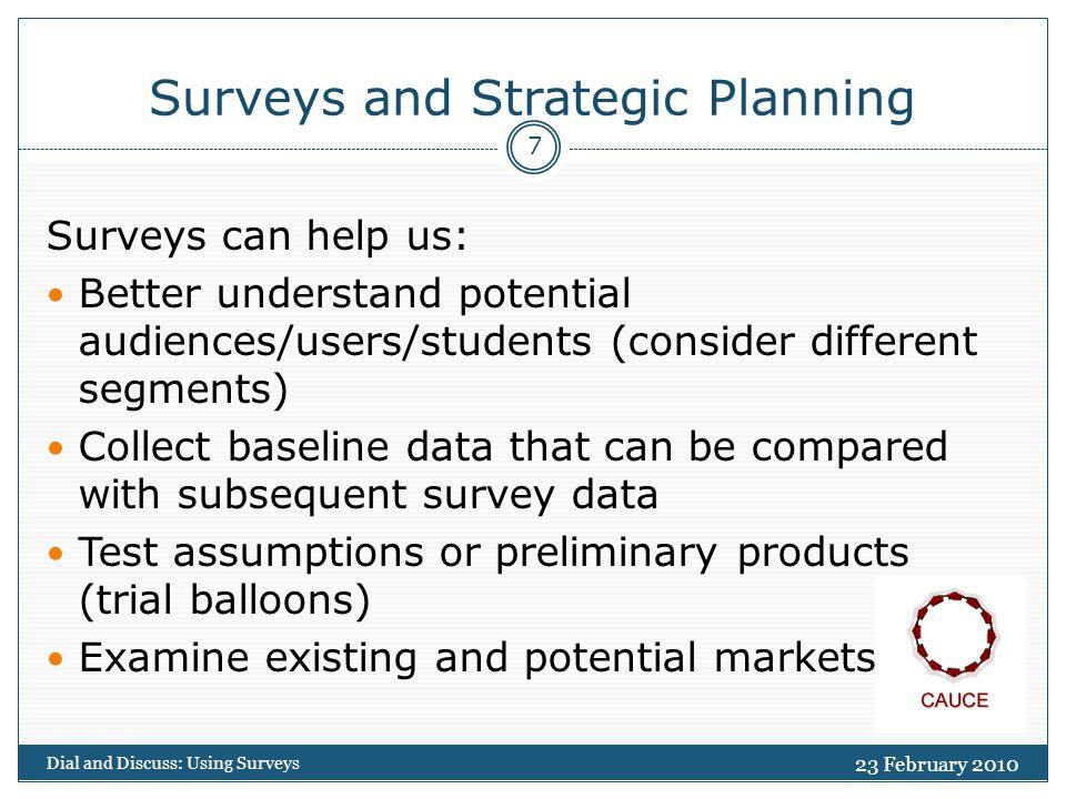 Understanding Surveys… 23 February 2010 Dial and Discuss: Using Surveys 8