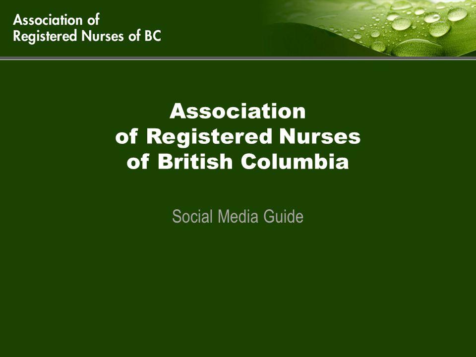 Association of Registered Nurses of British Columbia Social Media Guide
