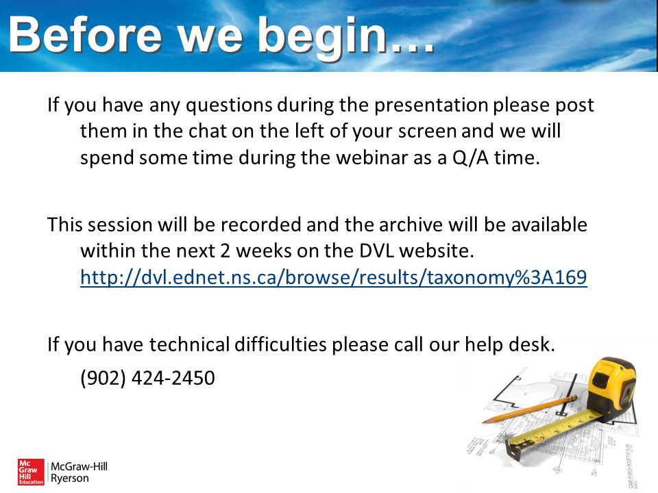 If you have any questions during the presentation please post them in the chat on the left of your screen and we will spend some time during the webinar as a Q/A time.