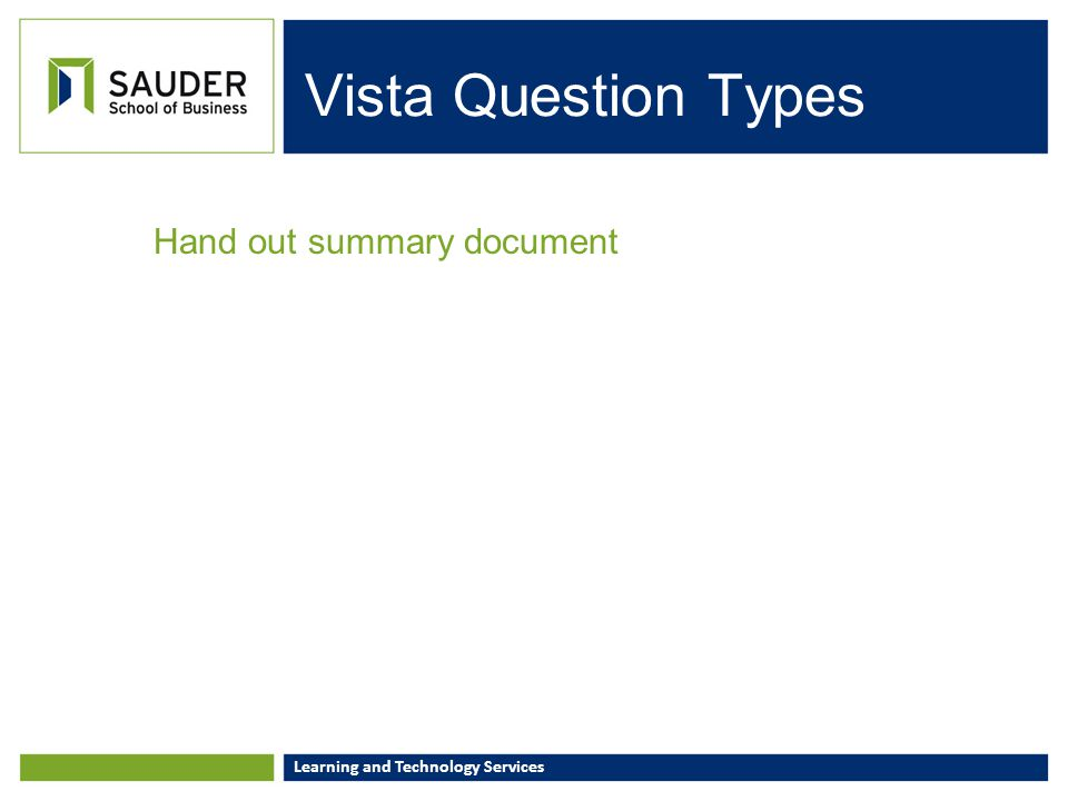 Learning and Technology Services Vista Question Types Hand out summary document