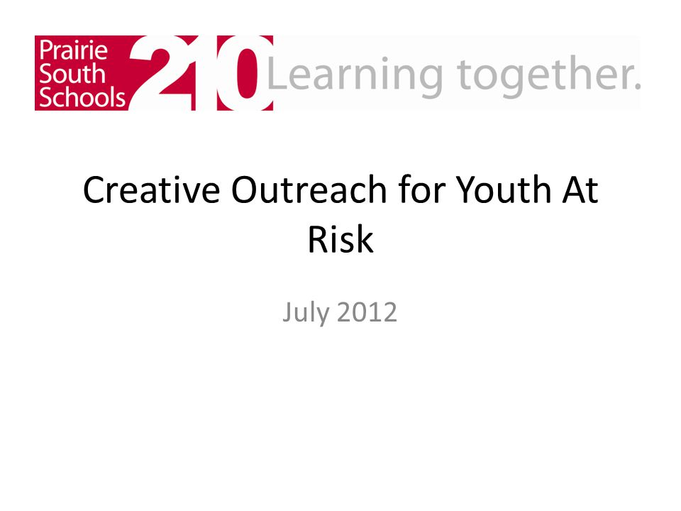 Creative Outreach for Youth At Risk July 2012