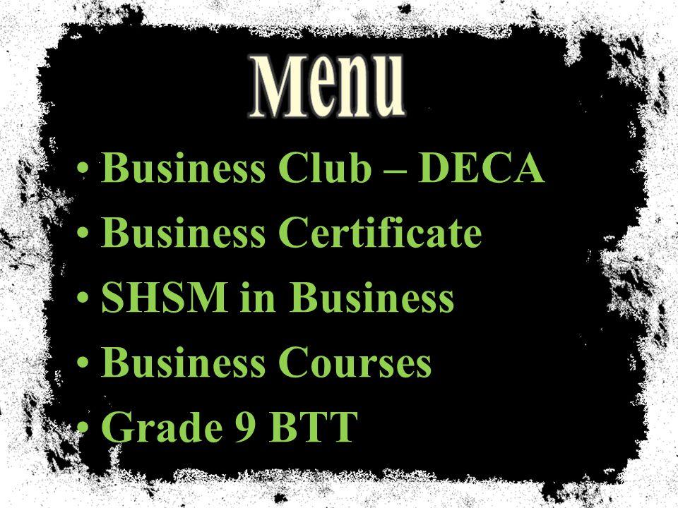 Business Club – DECA Business Certificate SHSM in Business Business Courses Grade 9 BTT